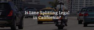 Is Lane Splitting Legal in California?