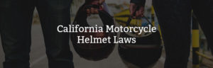 California motorcycle helmet laws