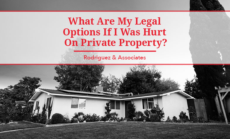 What Are My Legal Options If I Was Hurt on Private Property