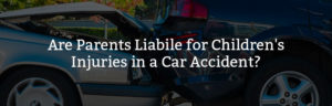 Are parents liabile for children's injuries in a car accident