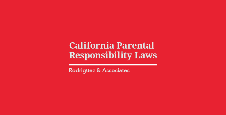 California Parental Responsibility Laws