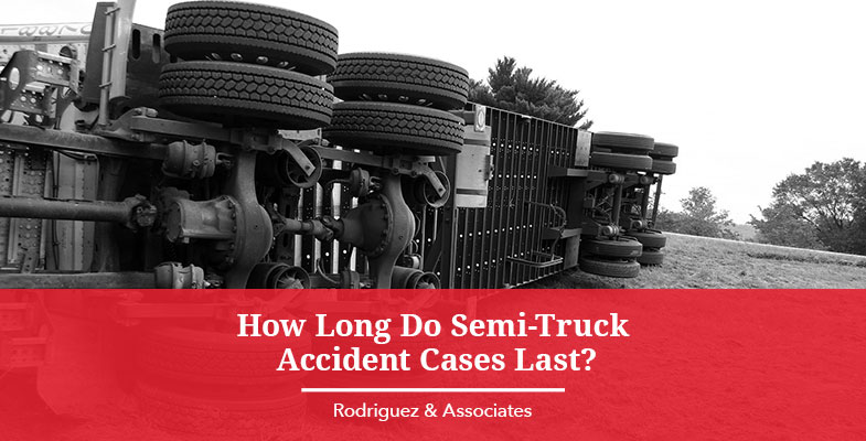 How Long Do Semi Truck Accident Cases Last