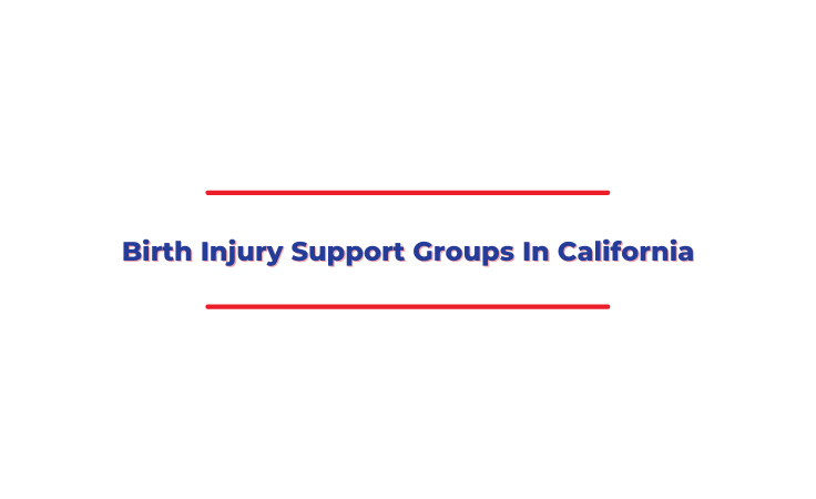 Birth Injury Support Groups In California
