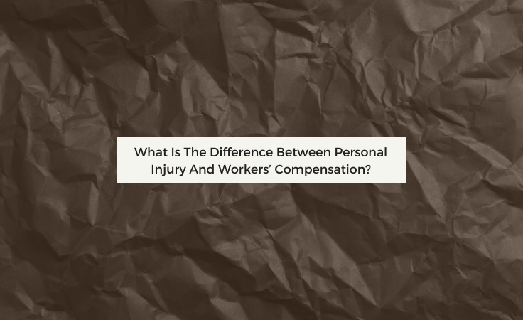 What Is The Difference Between Personal Injury And Workers' Compensation