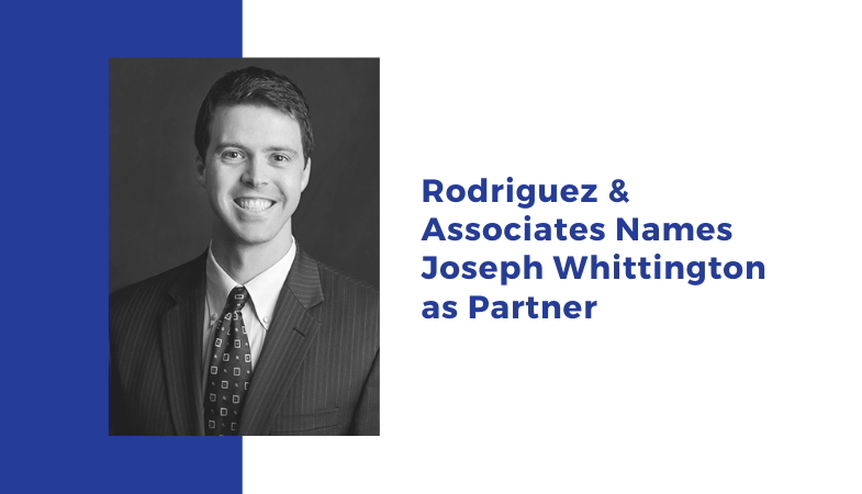 Rodriguez & Associates Names Joseph Whittington as Partner