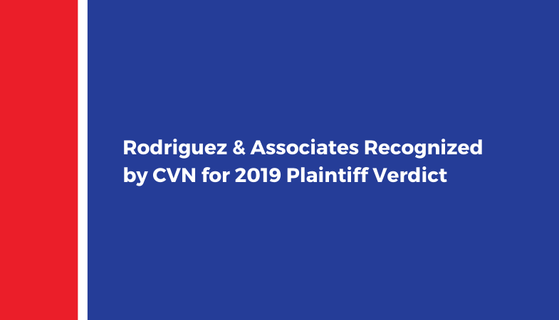 Rodriguez & Associates Recognized by CVN for 2019 Plaintiff Verdict- Diff_Font