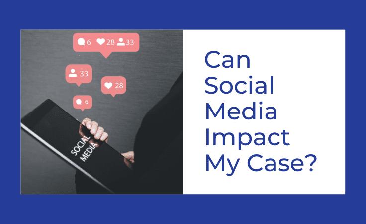 Can Social Media Impact My Case