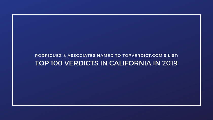 "Rodriguez & Associates Named To ""Top 100 Verdicts in California in 2019"" List"