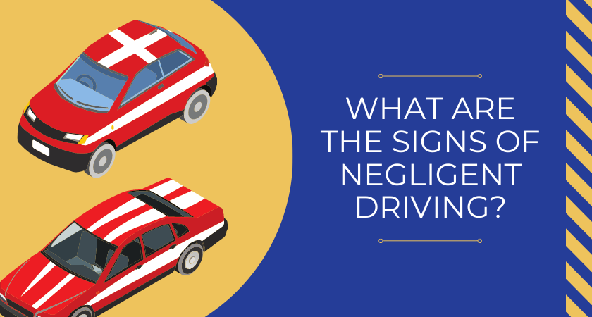 What Are the Signs of Negligent Driving