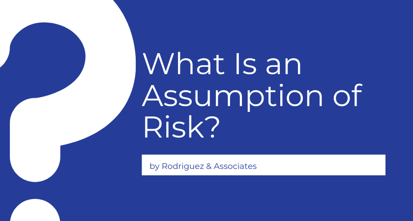 What Is an Assumption of Risk