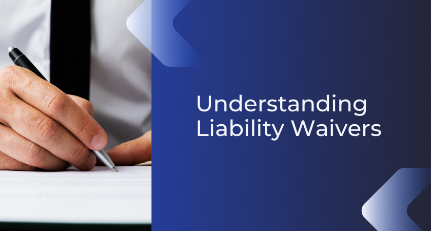 Understanding Liability Waivers