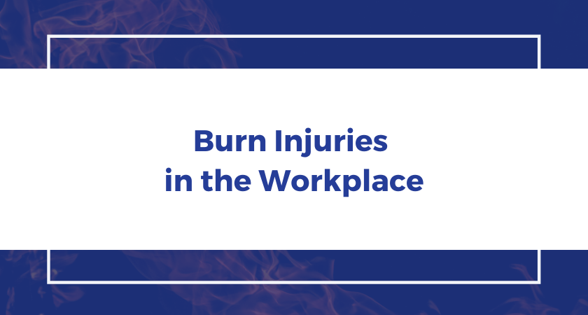 Burn Injuries in the Workplace