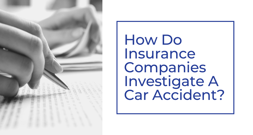 How_Do_Insurance_Companies_Investigate_California_Car_Accident