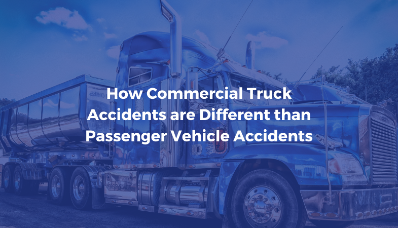How Commercial Truck Accidents are Different that Passenger Vehicle Accidents