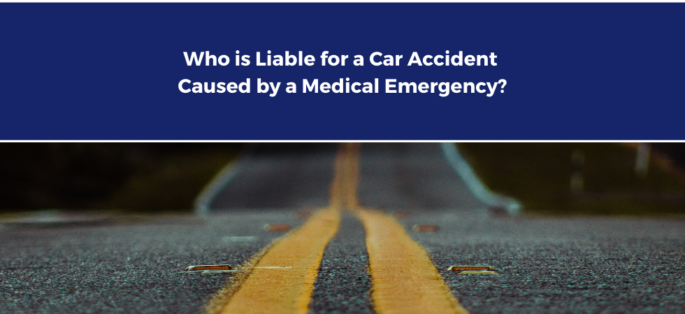 Who is Liable for a Car Accident Caused by a Medical Emergency