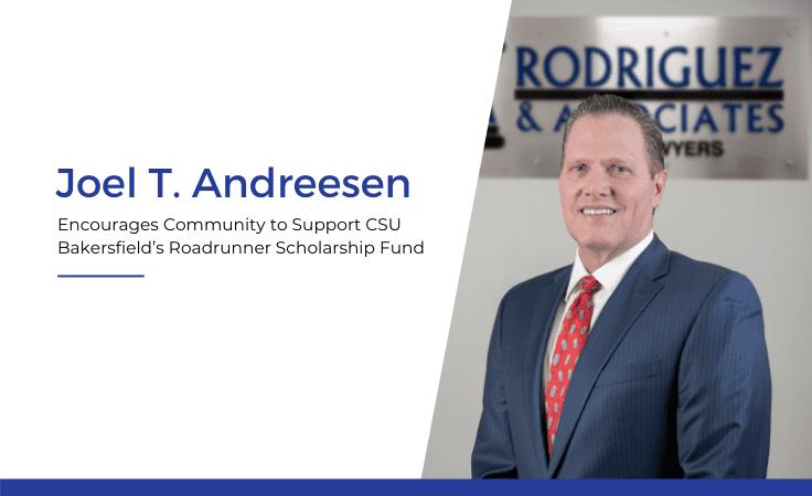 Joel Andreesen Encourages Community to Support CSU Bakersfield's Roadrunner Scholarship Fund