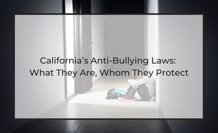 california anti-bullying laws: what they are , whom they protect