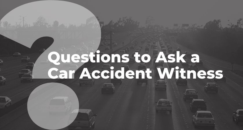 questions to ask a car accident witness