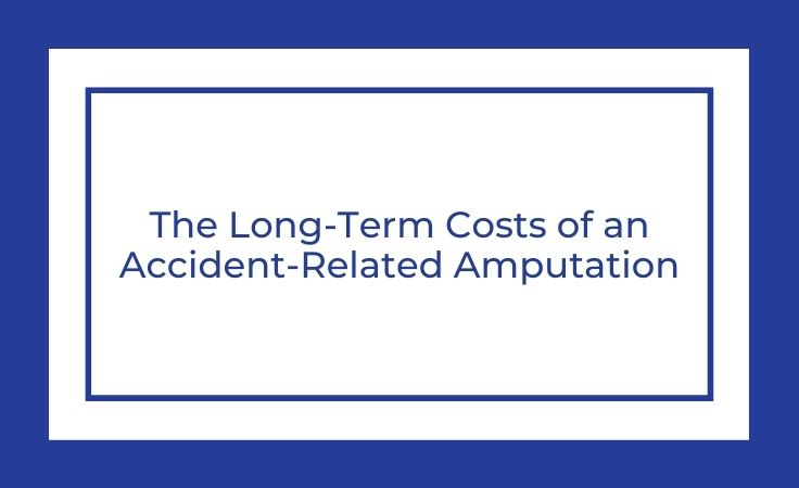 the long term costs of an accident related amputation