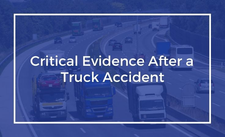 Critical Evidence After a Truck Accident