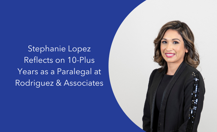 Stephanie Lopez Reflects on 10-Plus Years as a Paralegal at Rodriguez & Associates