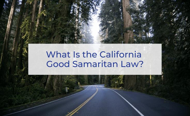 What Is the California Good Samaritan Law