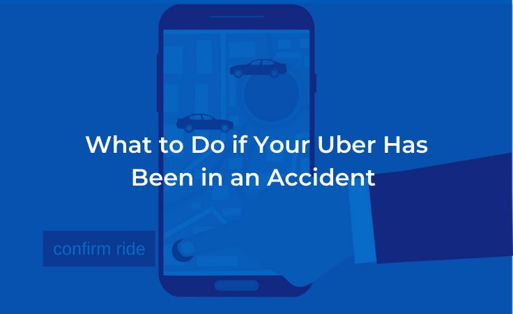What to Do if Your Uber Has Been in an Accident