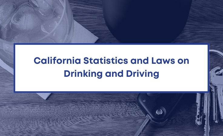 California Statistics and Laws on Drinking and Driving