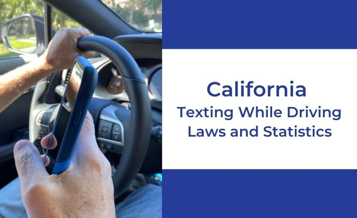 California Texting While Driving Laws and Statistics