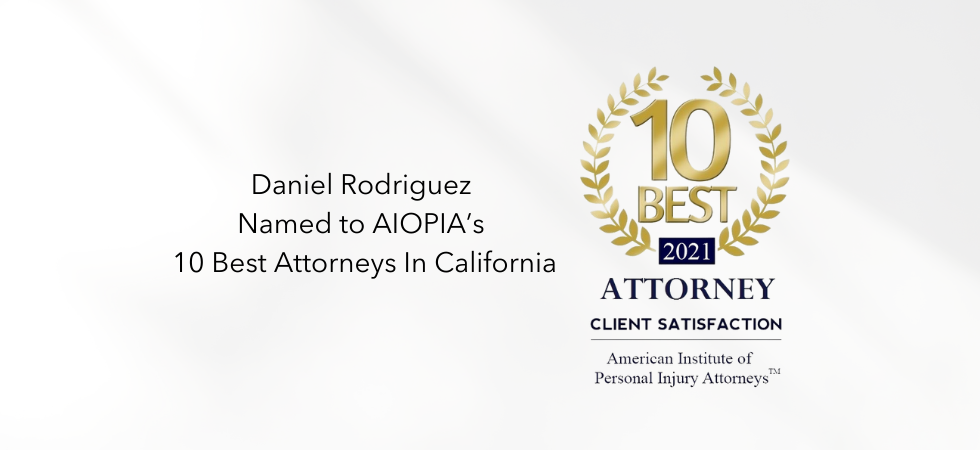 Daniel Rodriguez Named to AIOPIA's 10 Best Attorneys In California
