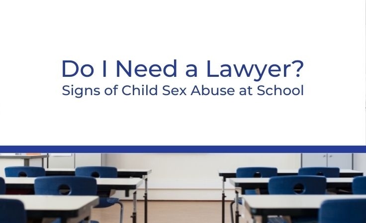 Signs of Child Sex Abuse at School