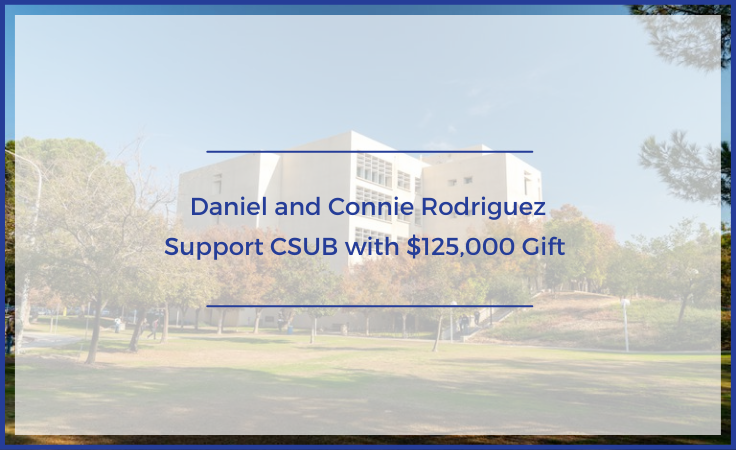 Daniel and Connie Rodriguez Support CSUB Through $125,000 Gift