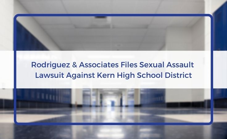 rodriguez associates files sexual assault lawsuit against kern high school district
